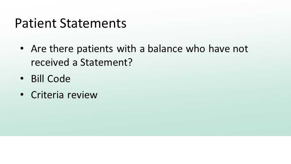 Patient Statements Are there patients with a balance who have not received a Statement.