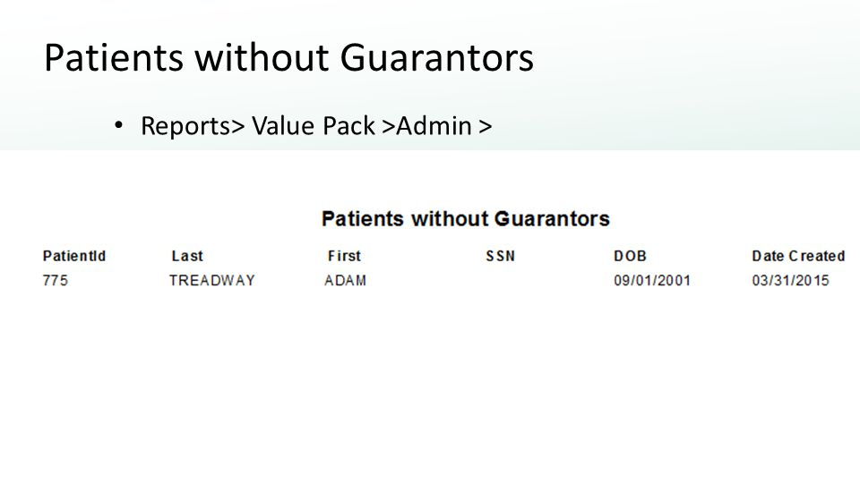 Patients without Guarantors Reports> Value Pack >Admin >