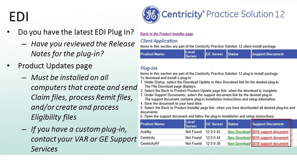 EDI Do you have the latest EDI Plug In. – Have you reviewed the Release Notes for the plug-in.