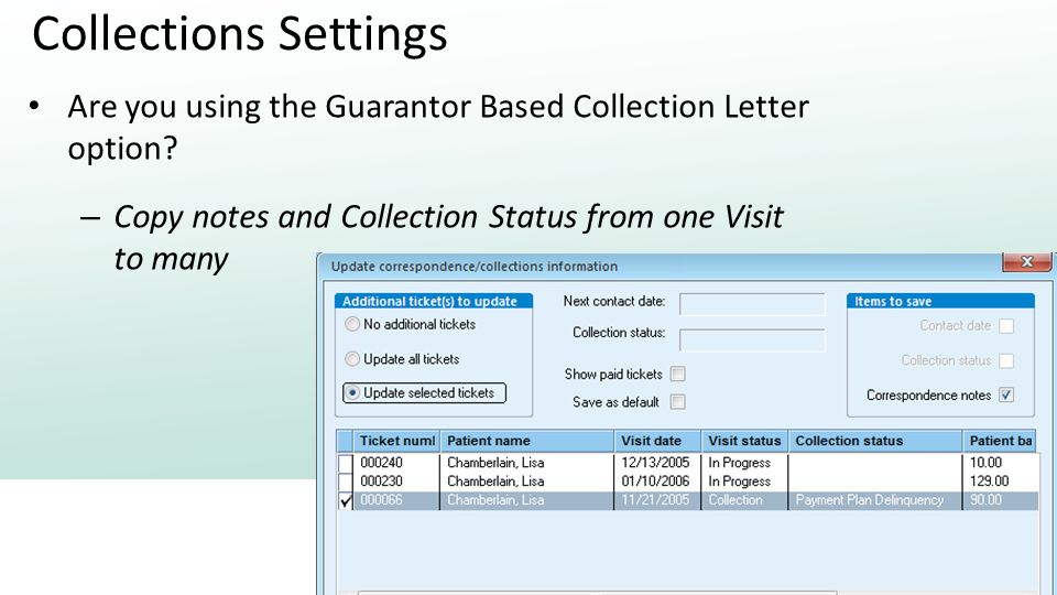 Collections Settings Are you using the Guarantor Based Collection Letter option.