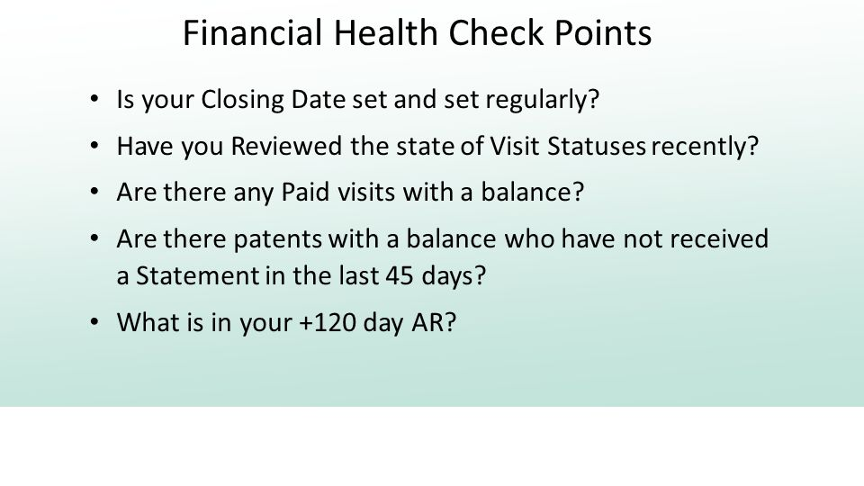 Financial Health Check Points Is your Closing Date set and set regularly.