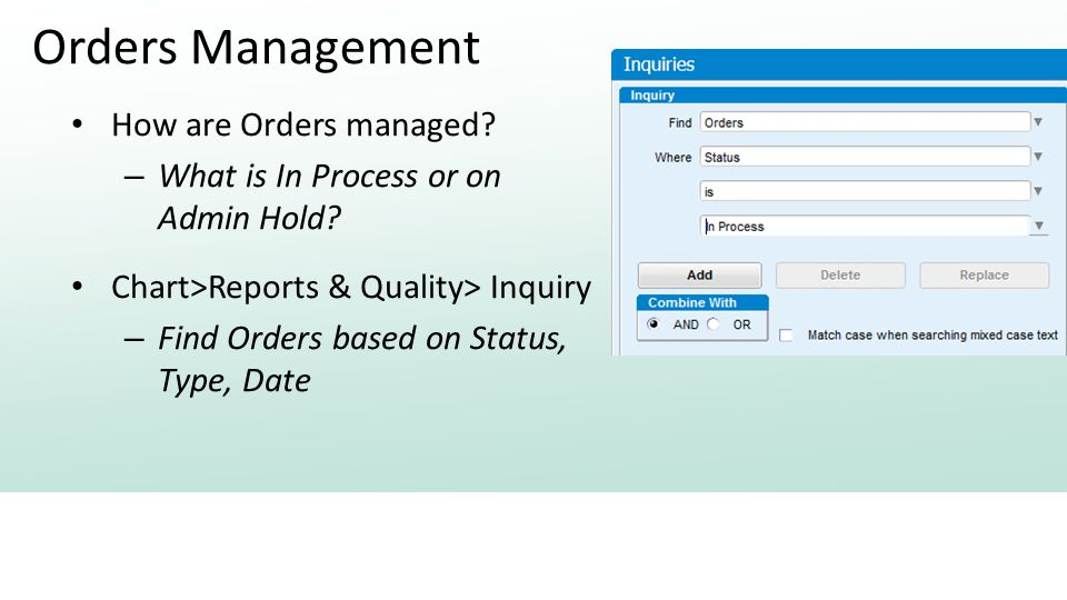 Orders Management How are Orders managed. – What is In Process or on Admin Hold.