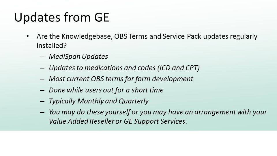 Updates from GE Are the Knowledgebase, OBS Terms and Service Pack updates regularly installed.