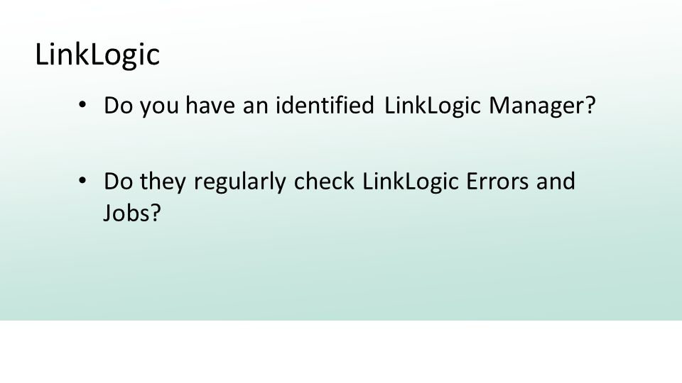 LinkLogic Do you have an identified LinkLogic Manager.