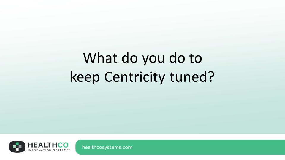 What do you do to keep Centricity tuned