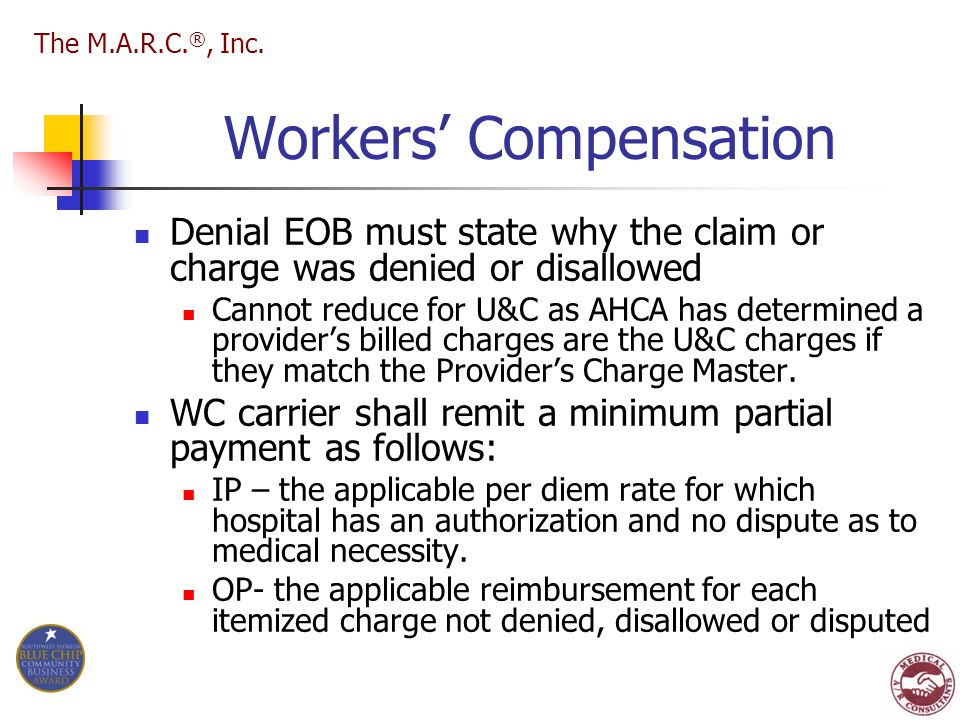 Workers' Compensation Denial EOB must state why the claim or charge was denied or disallowed Cannot reduce for U&C as AHCA has determined a provider's