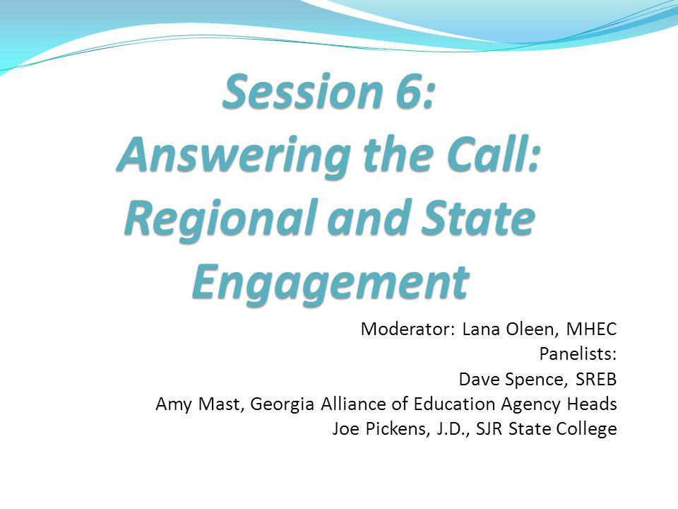 Moderator: Lana Oleen, MHEC Panelists: Dave Spence, SREB Amy Mast, Georgia Alliance of Education Agency Heads Joe Pickens, J.D., SJR State College