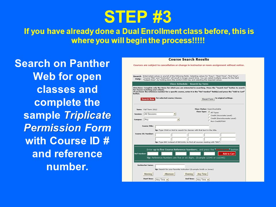 STEP #4 See your counselor by April 15 for summer, May 15 for fall with the sample triplicate permission form for their approval.