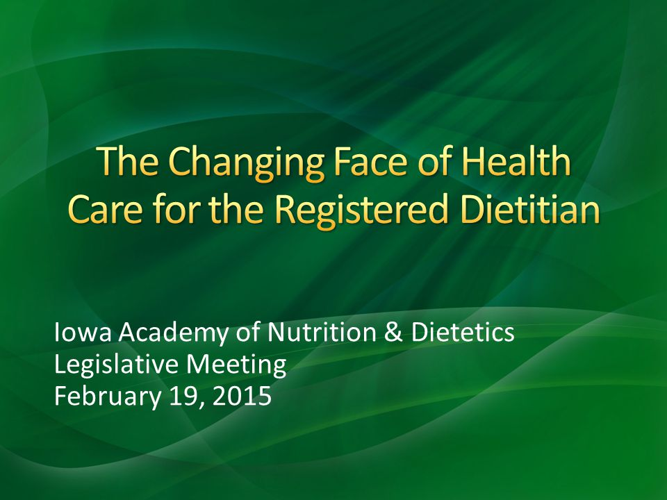 Iowa Academy of Nutrition & Dietetics Legislative Meeting February 19, 2015