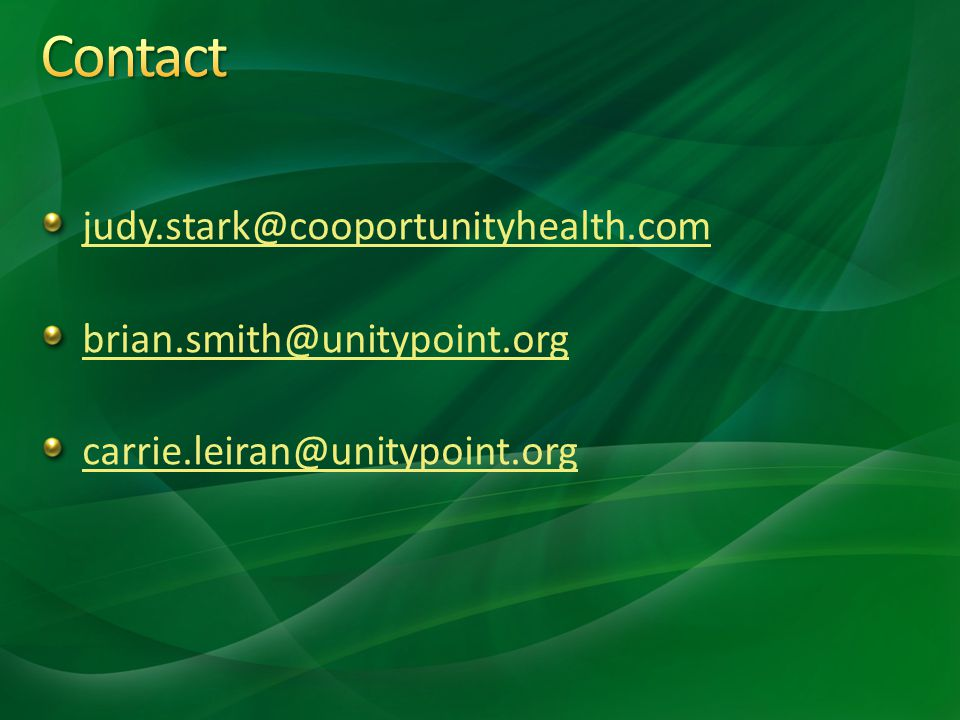 judy.stark@cooportunityhealth.com brian.smith@unitypoint.org carrie.leiran@unitypoint.org