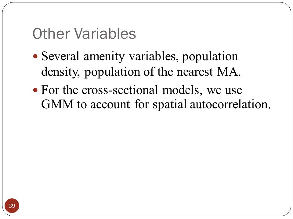Other Variables Several amenity variables, population density, population of the nearest MA.