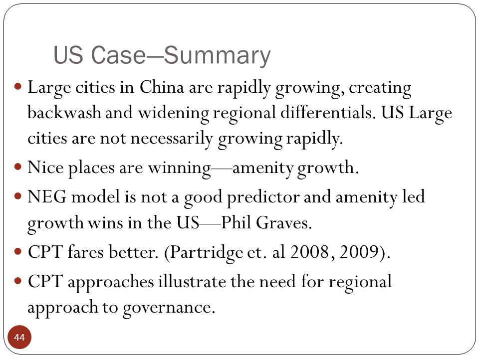 US Case—Summary Large cities in China are rapidly growing, creating backwash and widening regional differentials.