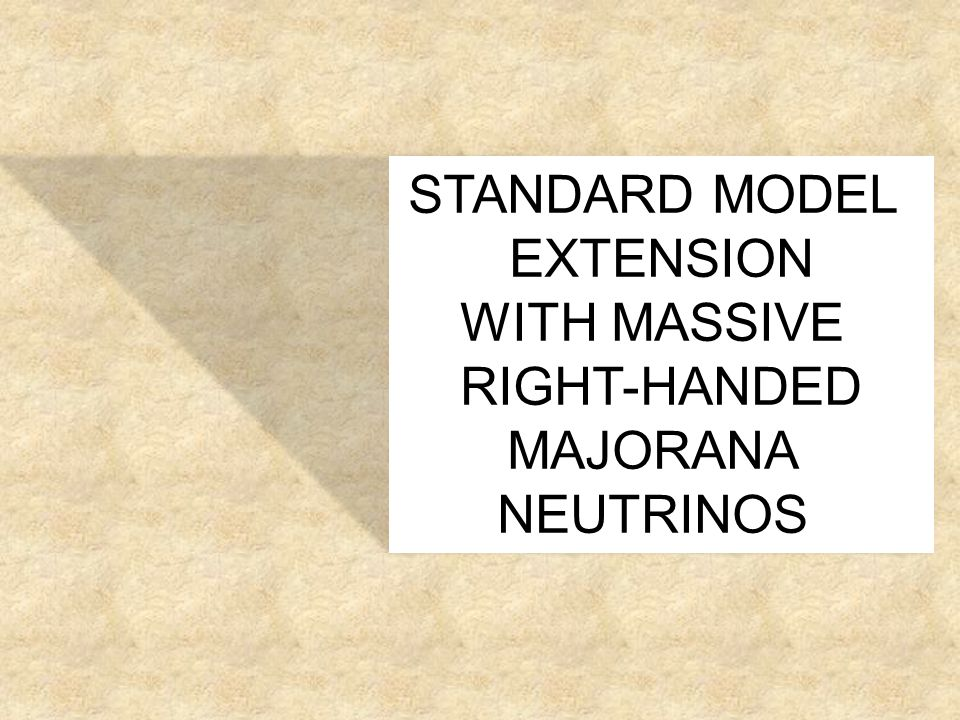 STANDARD MODEL EXTENSION WITH MASSIVE RIGHT-HANDED MAJORANA NEUTRINOS