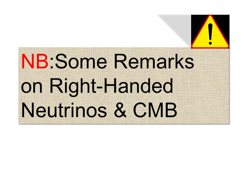 NB:Some Remarks on Right-Handed Neutrinos & CMB NB:Some Remarks on Right-Handed Neutrinos & CMB