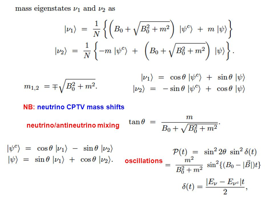 neutrino/antineutrino mixing oscillations NB: neutrino CPTV mass shifts