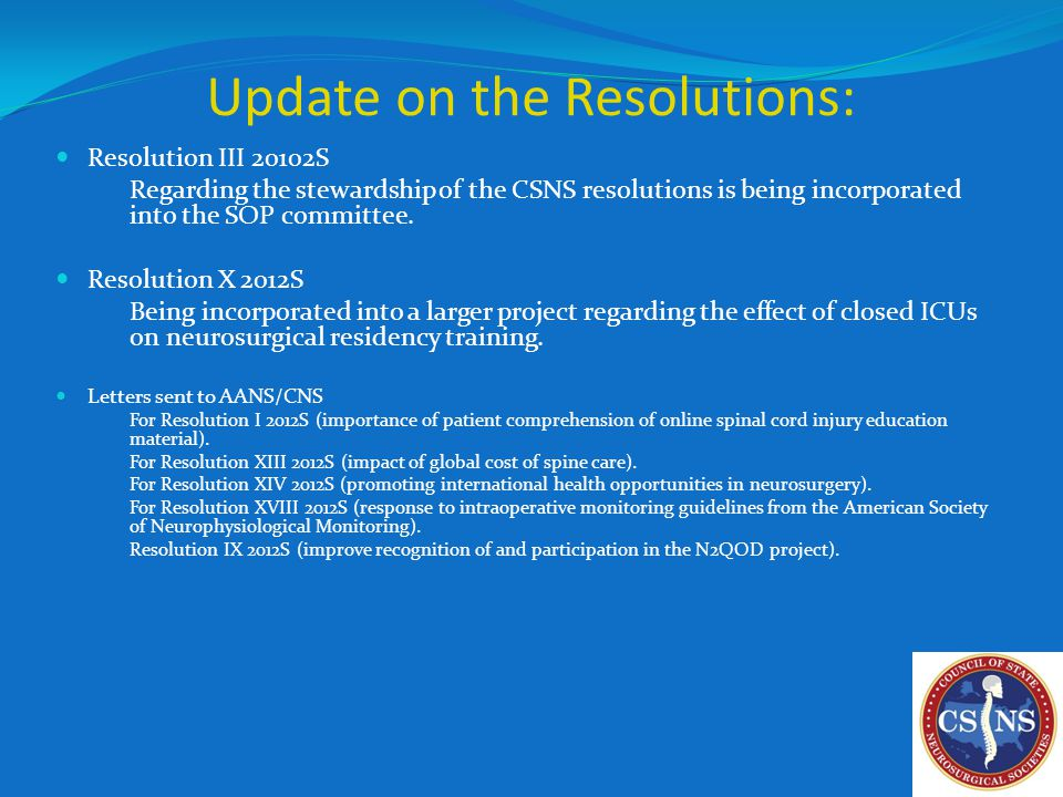 Update on the Resolutions: Resolution III 20102S Regarding the stewardship of the CSNS resolutions is being incorporated into the SOP committee.