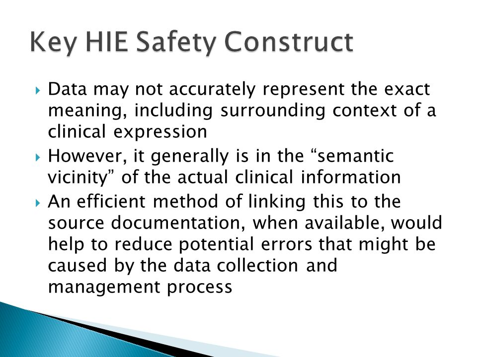 " Data may not accurately represent the exact meaning, including surrounding context of a clinical expression  However, it generally is in the ""seman"