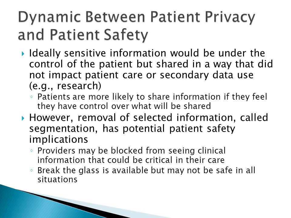  Ideally sensitive information would be under the control of the patient but shared in a way that did not impact patient care or secondary data use (
