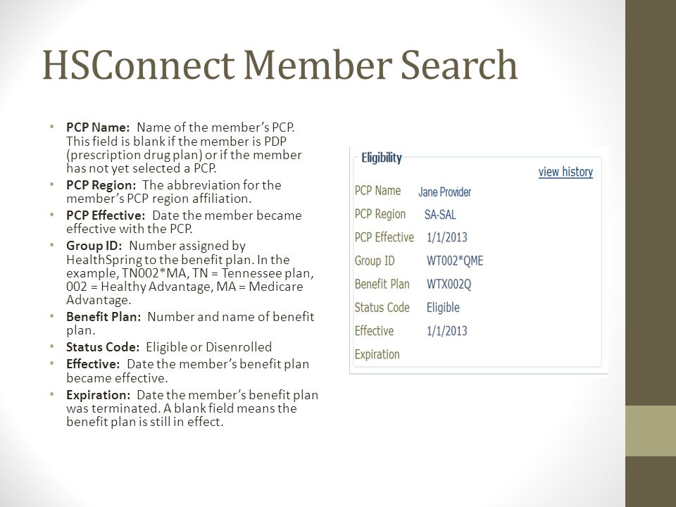 HSConnect Member Search PCP Name: Name of the member's PCP.