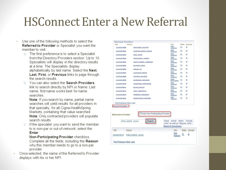 HSConnect Enter a New Referral Use one of the following methods to select the Referred to Provider or Specialist you want the member to visit.