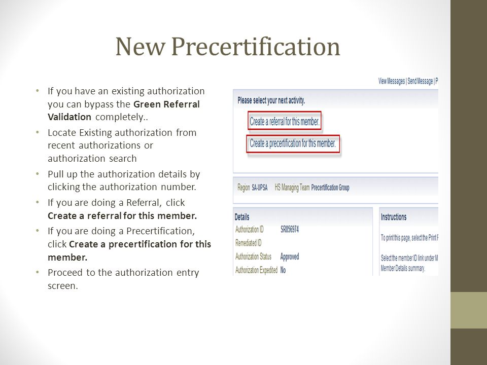 New Precertification If you have an existing authorization you can bypass the Green Referral Validation completely..
