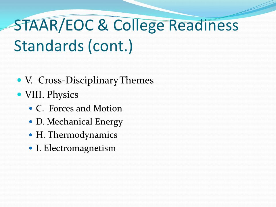 STAAR/EOC & College Readiness Standards (cont.) V.