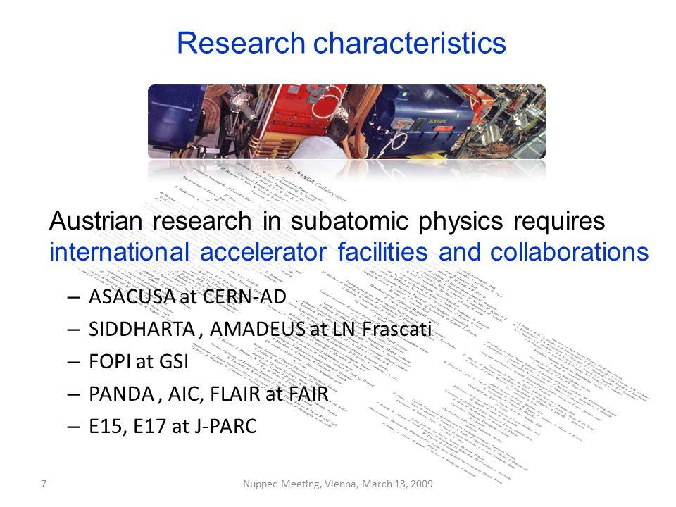 7 Research characteristics – ASACUSA at CERN-AD – SIDDHARTA, AMADEUS at LN Frascati – FOPI at GSI – PANDA, AIC, FLAIR at FAIR – E15, E17 at J-PARC Nup