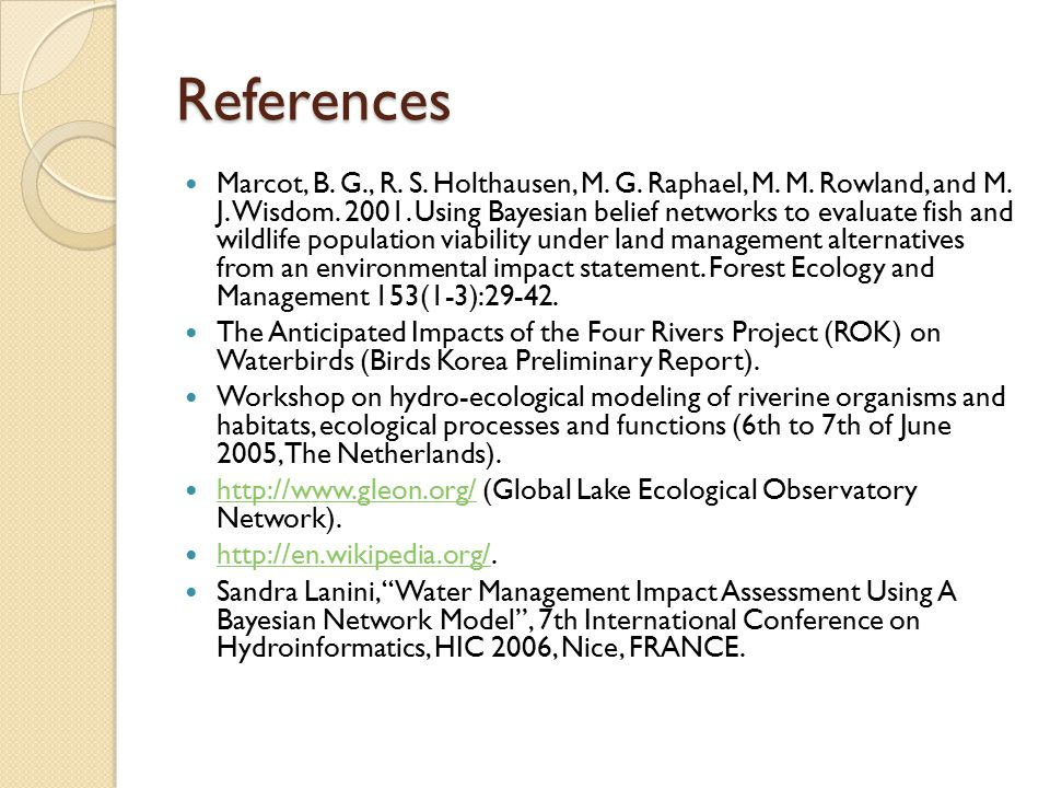 References Marcot, B. G., R. S. Holthausen, M. G.