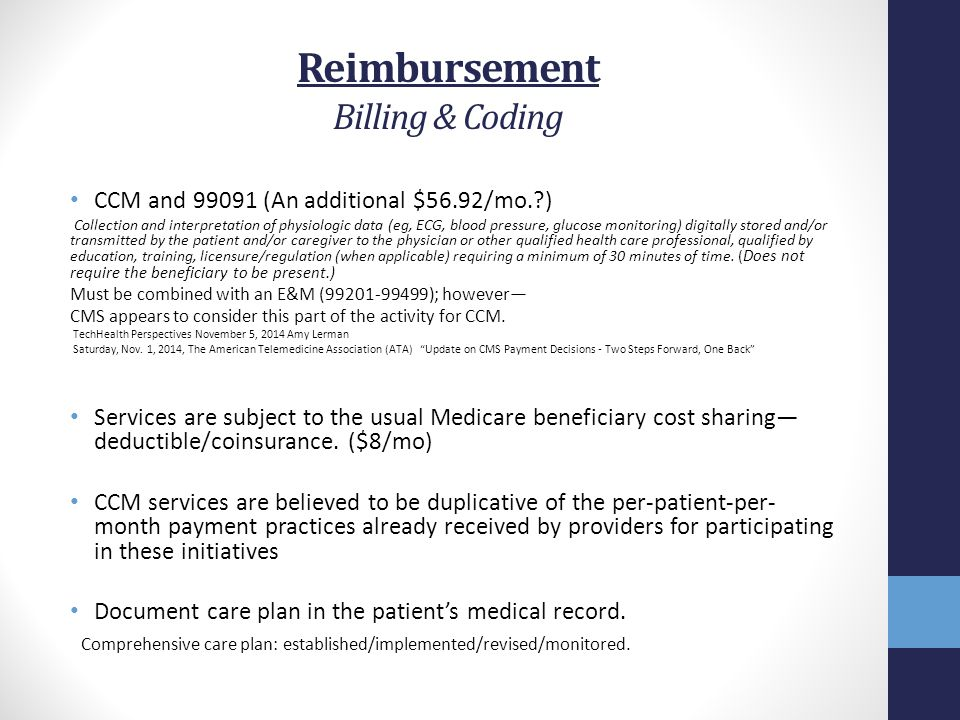 Reimbursement Billing & Coding CCM and 99091 (An additional $56.92/mo.?) Collection and interpretation of physiologic data (eg, ECG, blood pressure, g