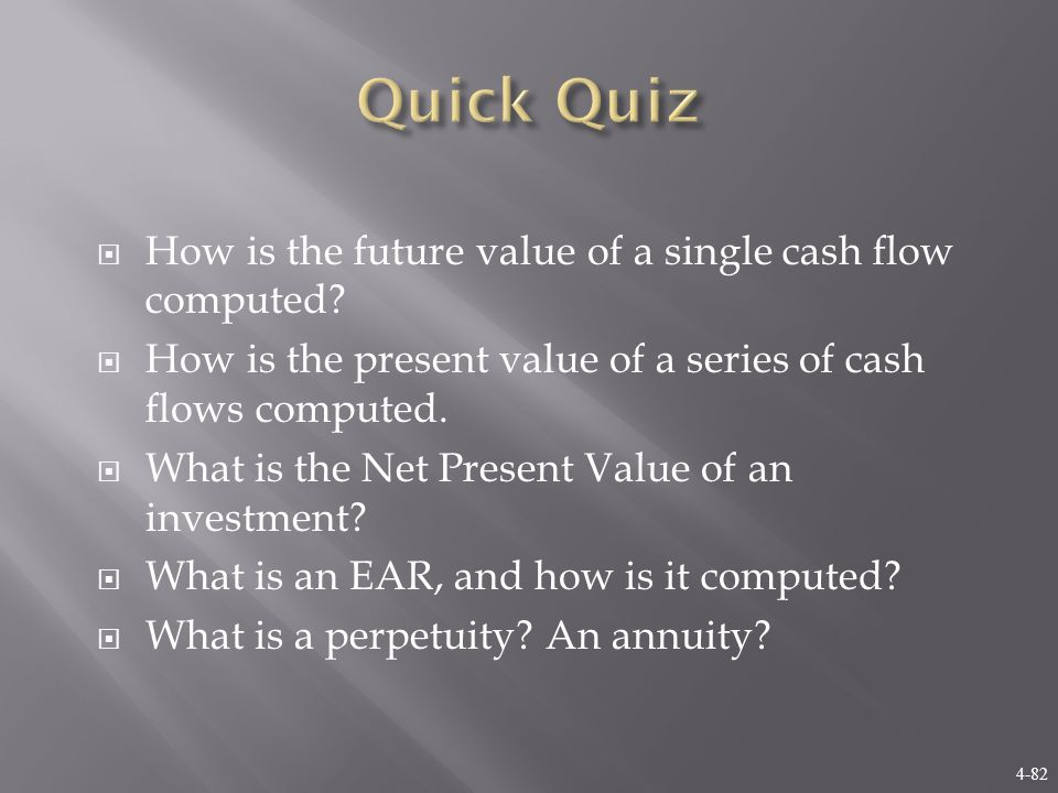 4-82  How is the future value of a single cash flow computed.
