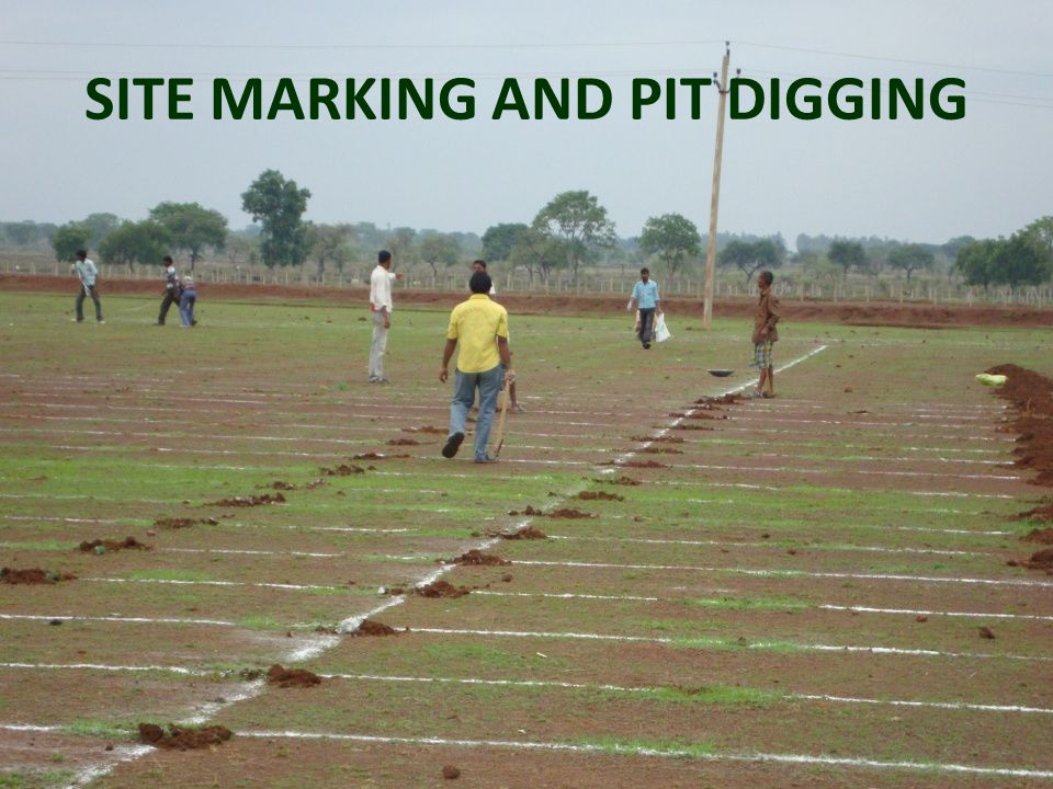 SITE MARKING AND PIT DIGGING