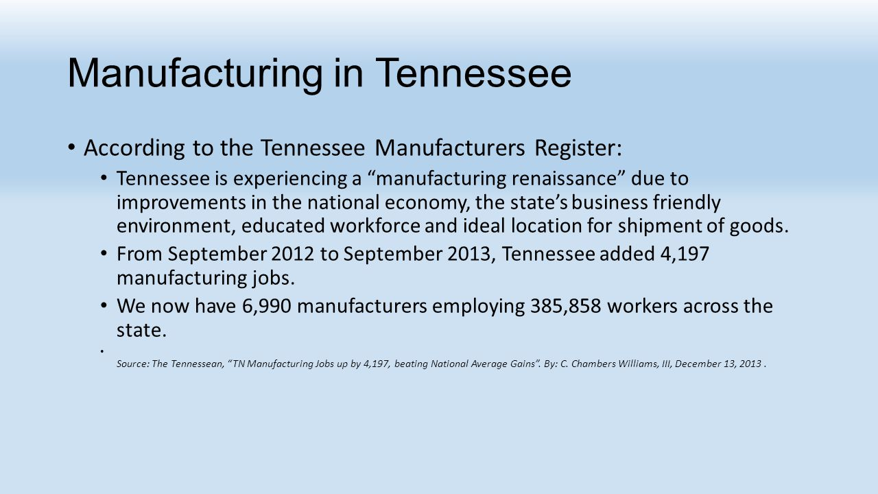 """According to the Tennessee Manufacturers Register: Tennessee is experiencing a """"manufacturing renaissance"""" due to improvements in the national economy"""