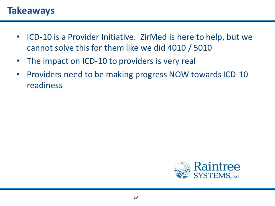 29 Takeaways ICD-10 is a Provider Initiative.