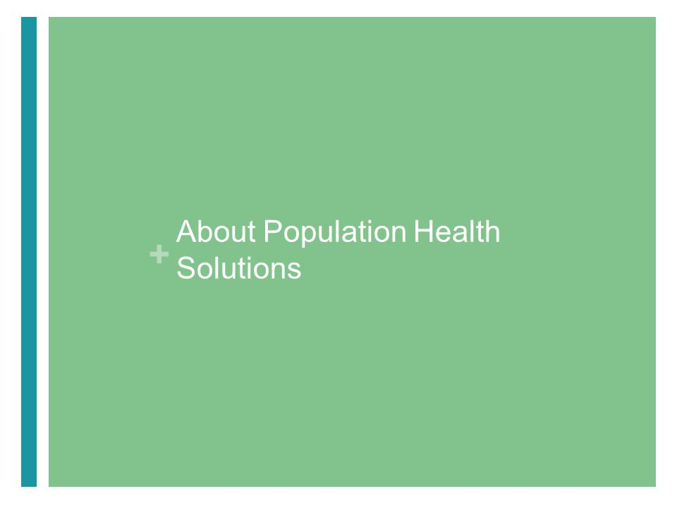 + About Population Health Solutions