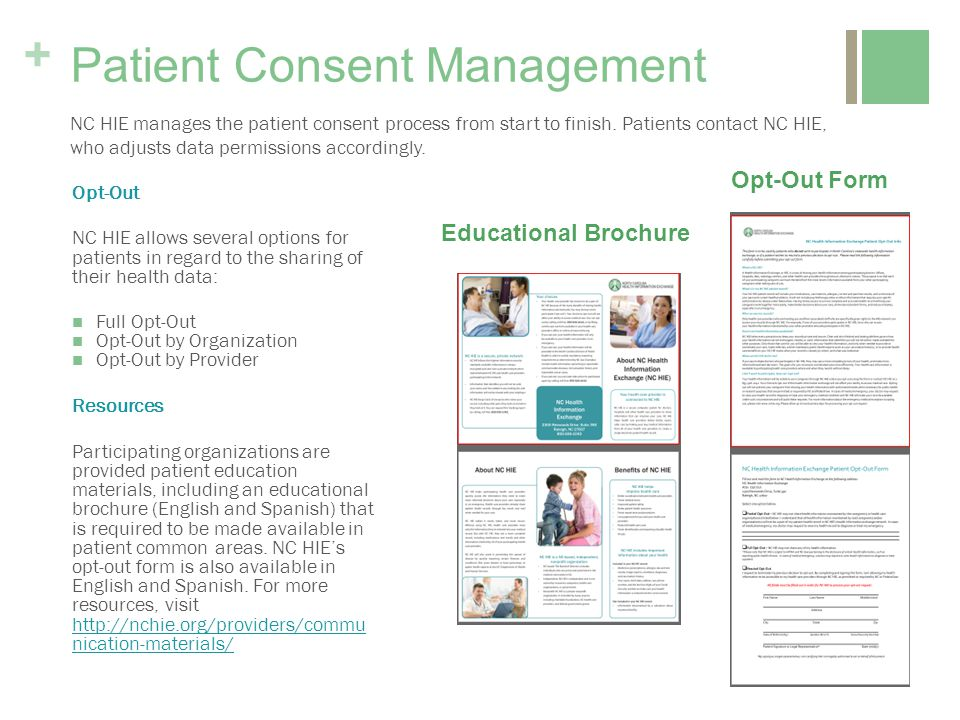 + Patient Consent Management NC HIE manages the patient consent process from start to finish.