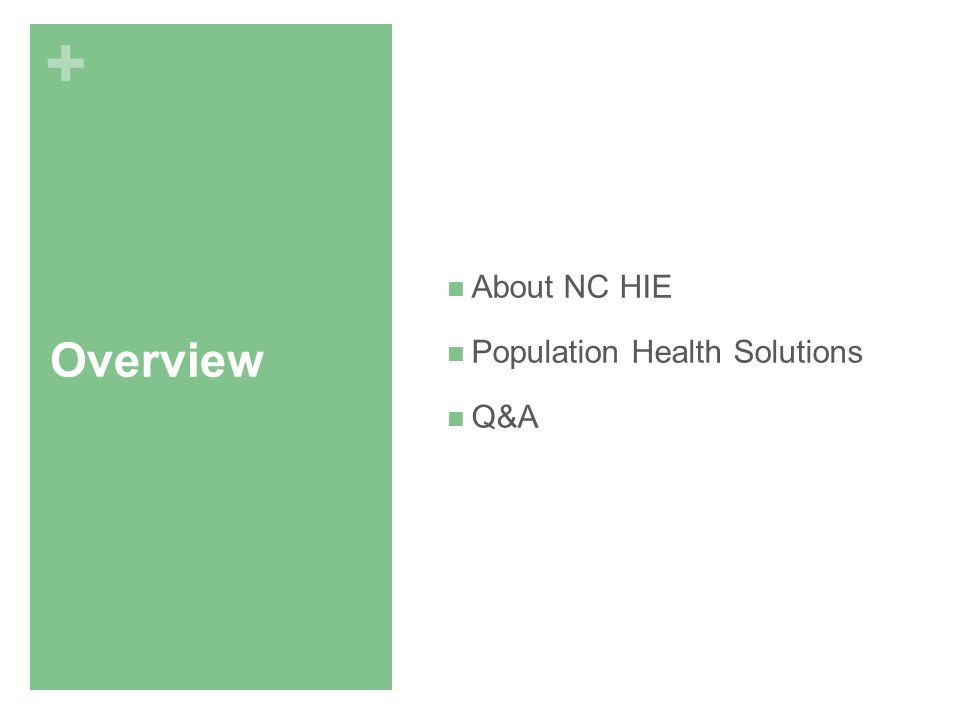 + Overview About NC HIE Population Health Solutions Q&A