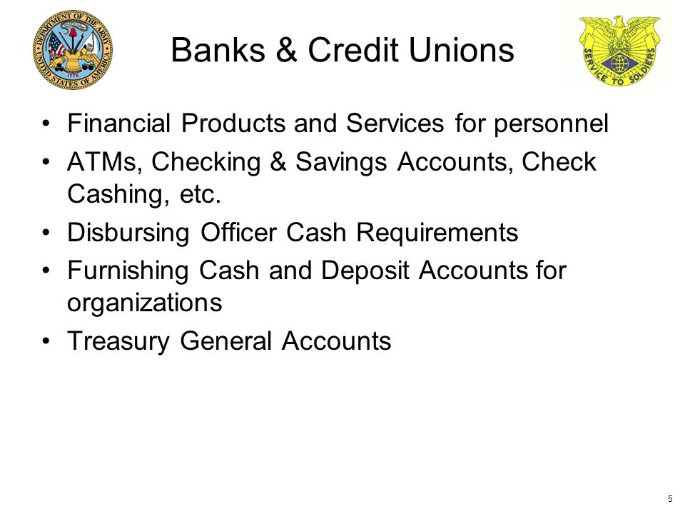 Financial Products and Services for personnel ATMs, Checking & Savings Accounts, Check Cashing, etc.
