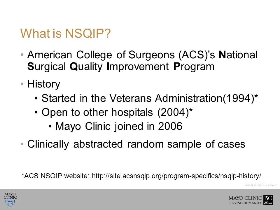 ©2014 MFMER | slide-10 What is NSQIP.