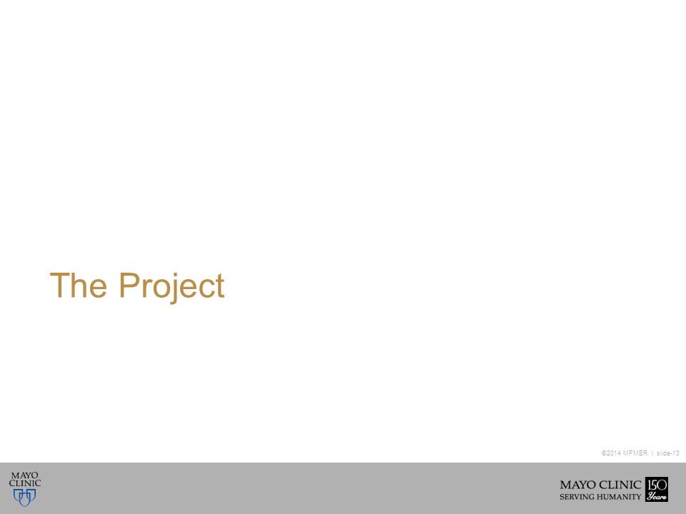 ©2014 MFMER | slide-13 The Project