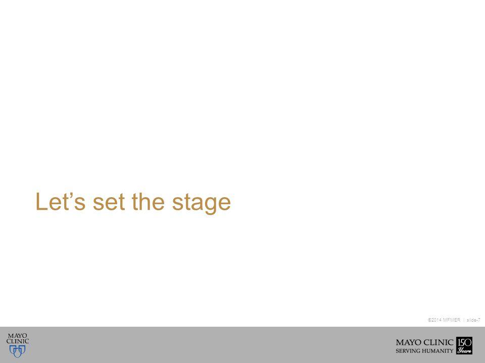 ©2014 MFMER | slide-7 Let's set the stage