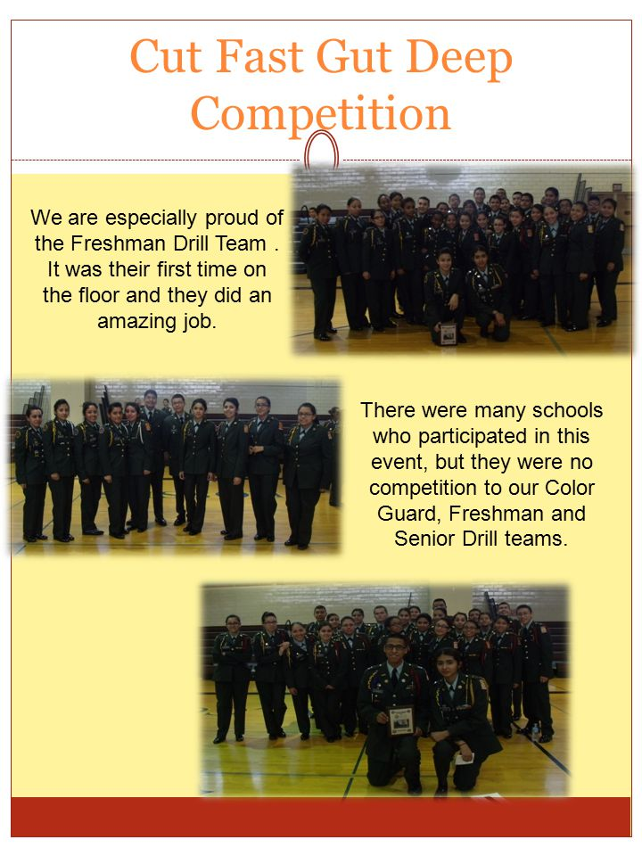 Cut Fast Gut Deep Competition There were many schools who participated in this event, but they were no competition to our Color Guard, Freshman and Senior Drill teams.