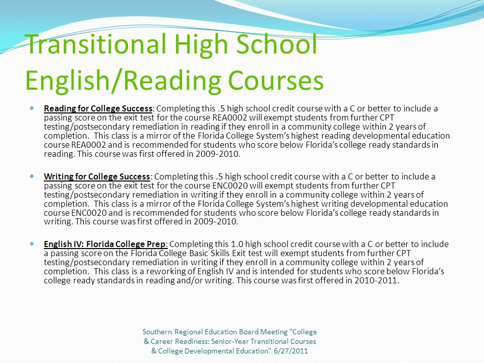 Transitional High School Math Courses Math for College Success: Completing this.5 high school credit course with a C or better to include a passing sc