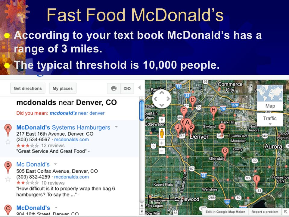 Fast Food McDonald's  According to your text book McDonald's has a range of 3 miles.