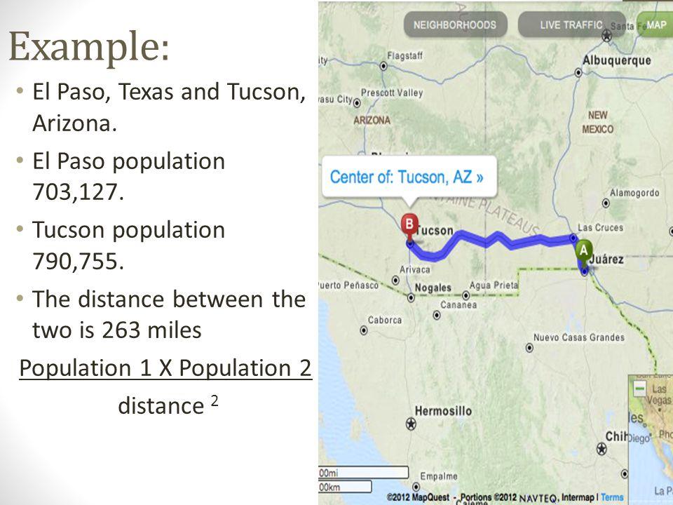 Example: El Paso, Texas and Tucson, Arizona. El Paso population 703,127.