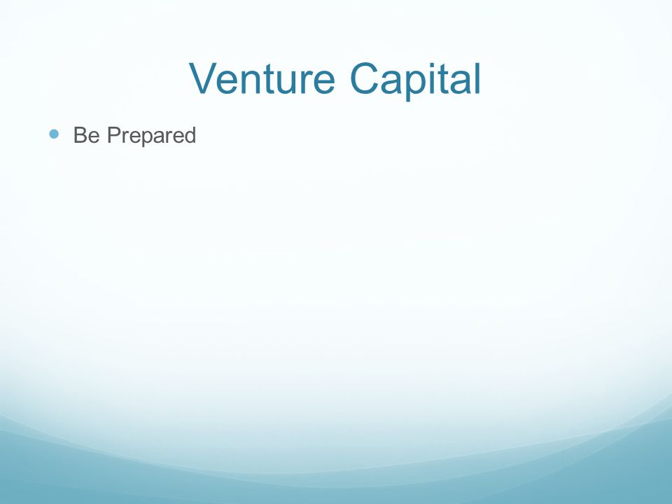 Venture Capital Be Prepared