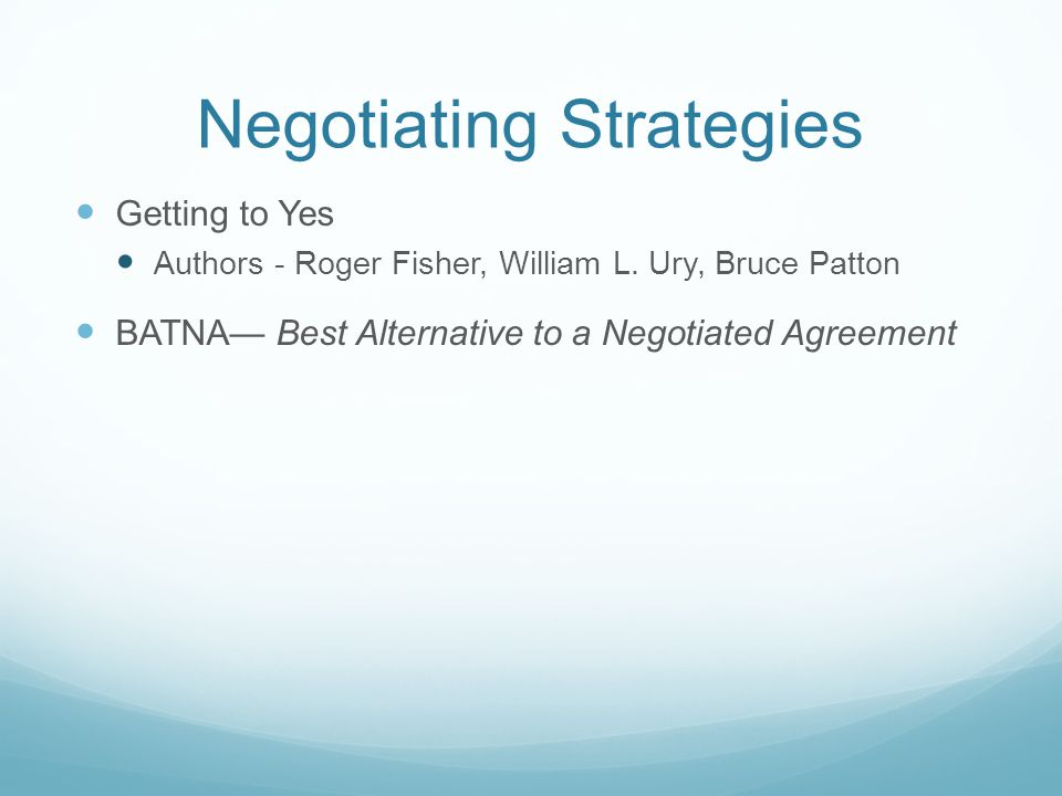 Negotiating Strategies Getting to Yes Authors - Roger Fisher, William L.