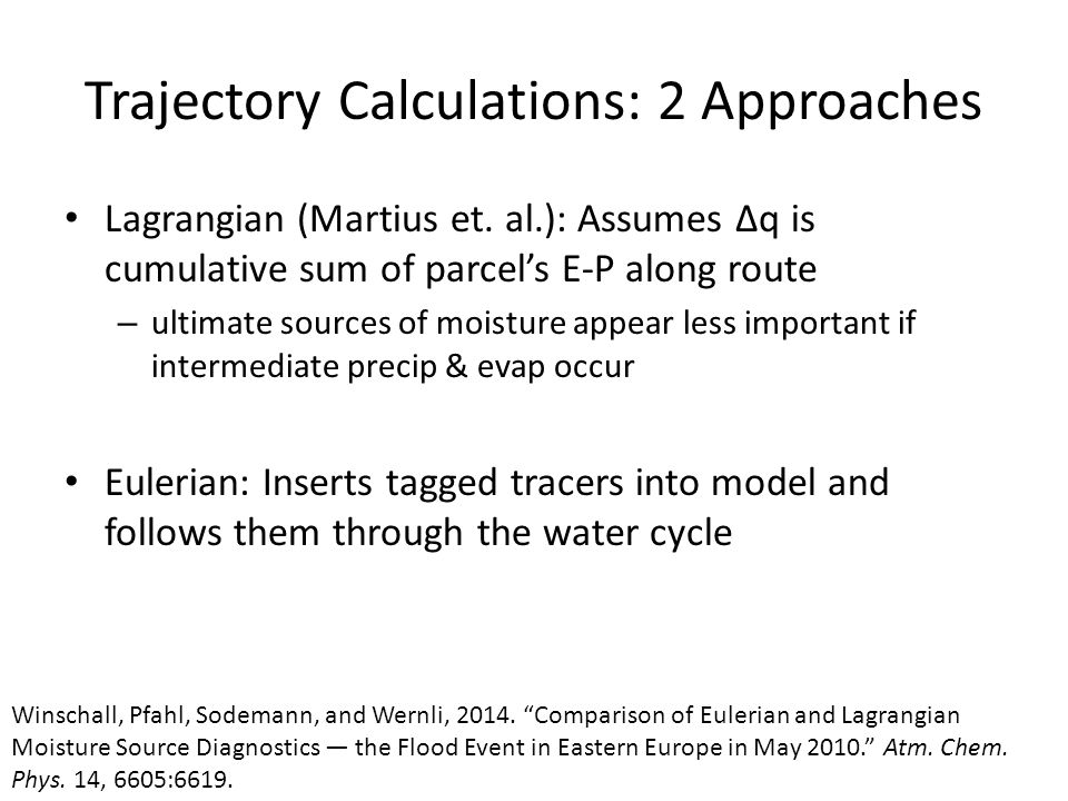 Trajectory Calculations: 2 Approaches Lagrangian (Martius et.
