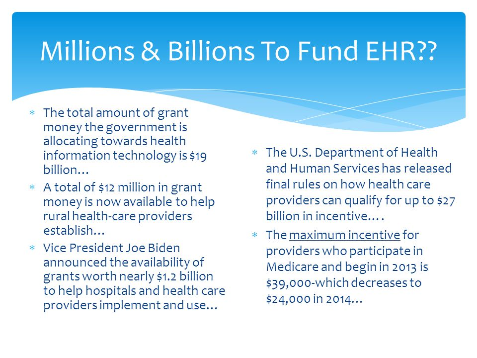 Millions & Billions To Fund EHR .
