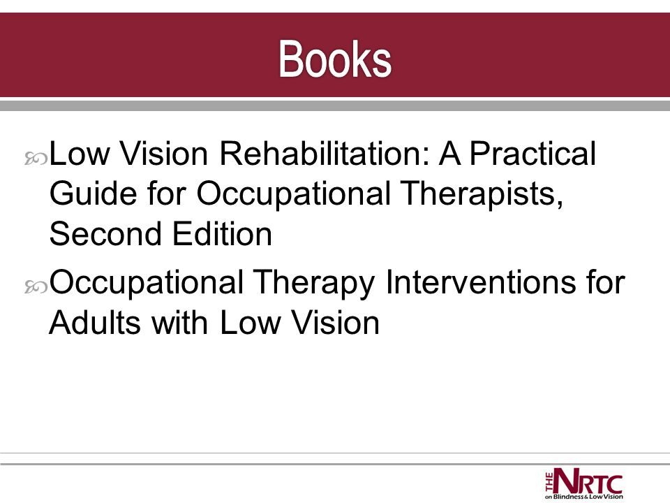  Low Vision Rehabilitation: A Practical Guide for Occupational Therapists, Second Edition  Occupational Therapy Interventions for Adults with Low Vision