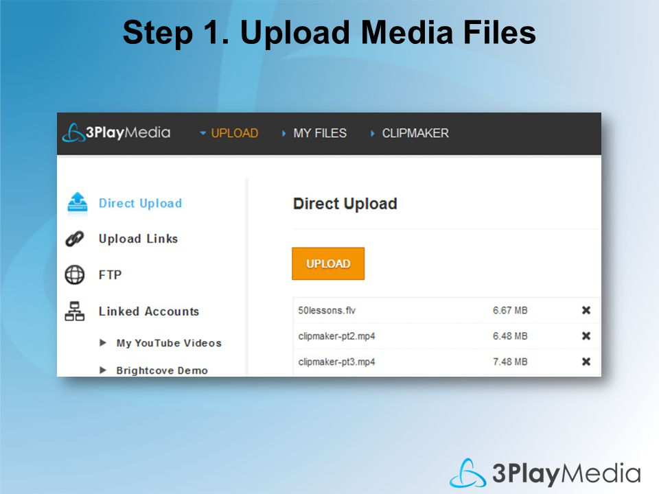 Step 1. Upload Media Files